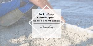 FunktioTopp und Raddiplus - die Ideale Kombination