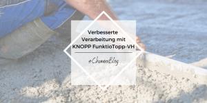 Verbesserte Verarbeitung dank KNOPP FunktioTopp-VH